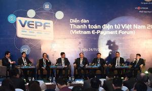 Bảy kiến nghị của Diễn đàn Thanh toán điện tử VEPF 2016