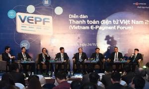 Sáng nay khai mạc Diễn đàn Thanh toán điện tử Việt Nam 2017