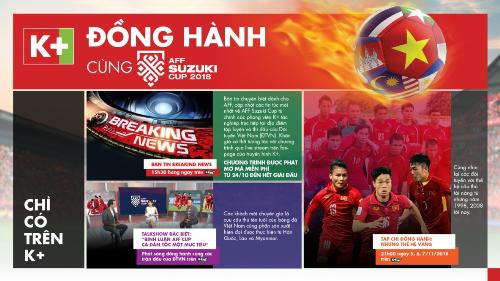 Đón xem các chương trình đồng hành cùng AFF Cup 2018 chỉ có trên K+ để có các thông tin cập nhật và các góc nhìn mới.