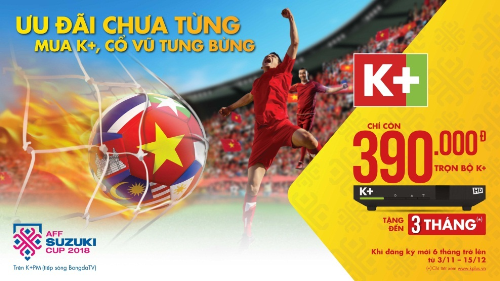 Khách hàng đăng ký mới 6 tháng trở lên sẽ được hưởng mức giá ưu đãi cho đầu thu K+ HD và K+TV Box, lại được xem K+ miễn phí thêm tối đa 3 tháng tùy theo thành tích của đội tuyển Việt Nam tại AFF